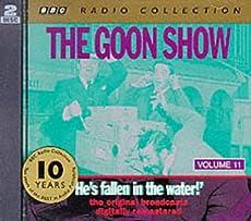 The Goon Show - Volume 11: He's fallen in the water!