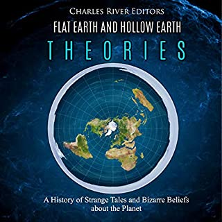 Flat Earth and Hollow Earth Theories audiobook cover art