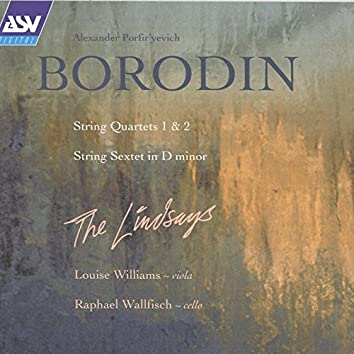 Borodin: String Quartets; String Sextet
