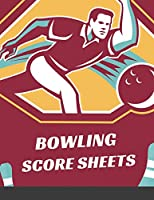 Bowling Score Sheets: Scoring Pad for Bowlers Game Record Keeper Notebook Bowling Team Score Book Strike Spare Bowling Score Keeper Score Cards 8.5 x 11