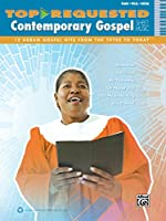 Top-Requested Contemporary Gospel Sheet Music: 12 Urban Gospel Hits fro the 1970s to Today: Piano/Vocal/Guitar (Top-requested Sheet Music)