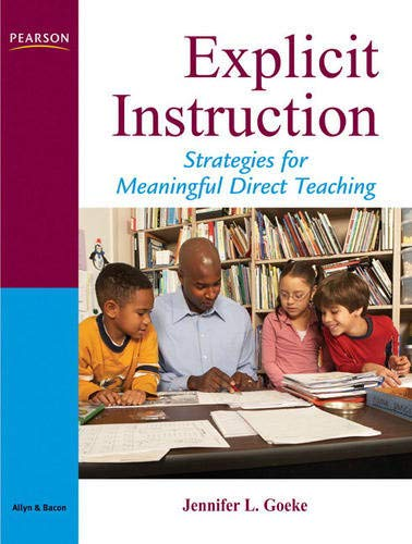 Explicit Instruction: Strategies for Meaningful Direct...
