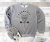 FRENCHIE MOM Sweatshirt, Dog Mom Sweatshirt, Dog Mom Gift, Dog Mom Sweatshirt, Dog Mom shirt, Frenchie Mom Sweater, French Bulldog