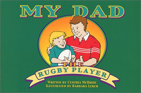 My Dad The Rugby Player
