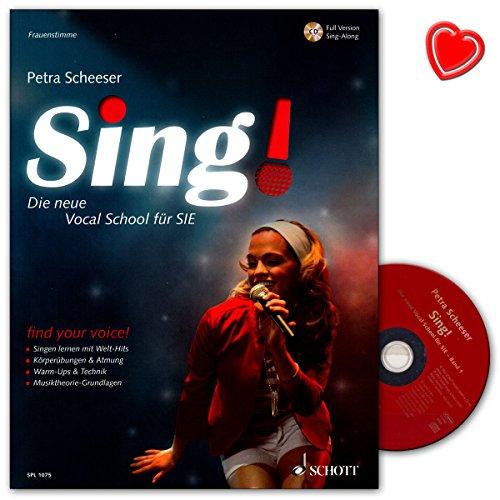 Sing! Die neue Vocal School für SIE - ganz easy und Schritt für Schritt! Lehrbuch von Petra Scheeser - mit CD und bunter herzförmiger Notenklammer