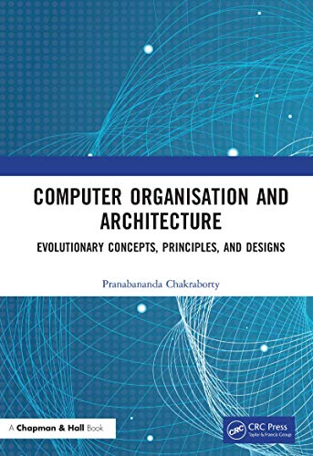 Computer Organisation and Architecture: Evolutionary Concepts, Principles, and Designs (English Edition)