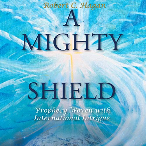 A Mighty Shield Audiobook By Robert C. Hagan cover art