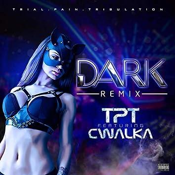 Dark (feat. Cwalka) [Remix]