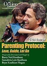 Parenting Protocol: Love, Guide, Let Go