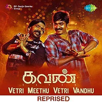 "Vetri Meethu Vetri Vandhu (From ""Kavan"") - Single"