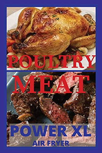 POULTRY AND MEAT RECIPES FOR POWER XL AIR FRYER