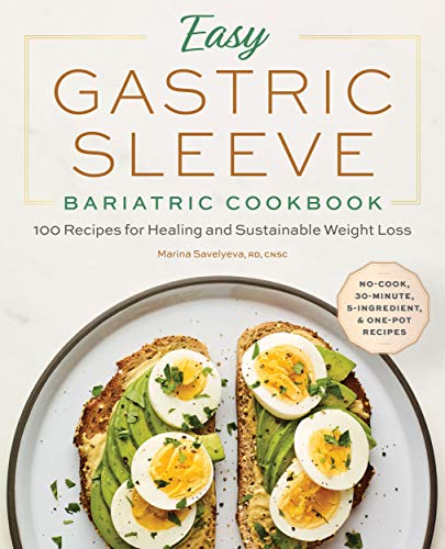 Easy Gastric Sleeve Bariatric Cookbook: 100 Recipes for Healing and Sustainable Weight Loss