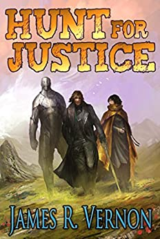 Hunt for Justice: A Bounty Earned by [James R. Vernon, Josephine Hao]