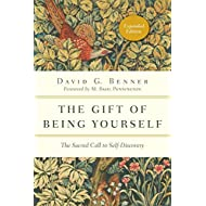 The Gift of Being Yourself: The Sacred Call to Self-Discovery (Spiritual Journey)