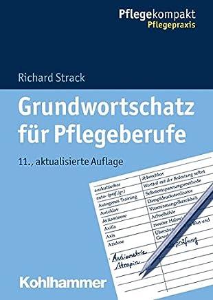 Grundwortschatz für Pflegeberufe Pflegekopakt by Richard Strack