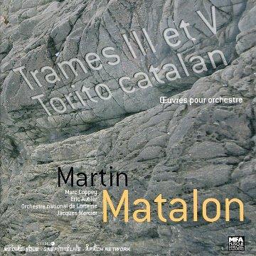 Martin Matalon: Trame V - Trame Iii - Torito Catalan