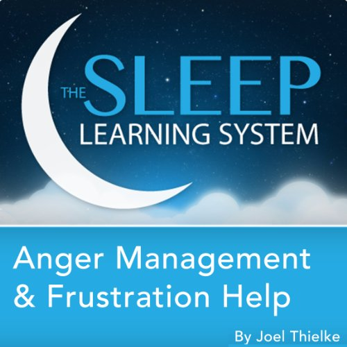 Anger Management and Frustration Help, Guided Meditation and Affirmations cover art