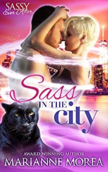 Sass in the City: Sassy Ever After (The Catamount Shifters Series Book 3) by [Marianne  Morea]