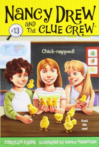 Chick-napped! (13) (Nancy Drew and the Clue Crew)