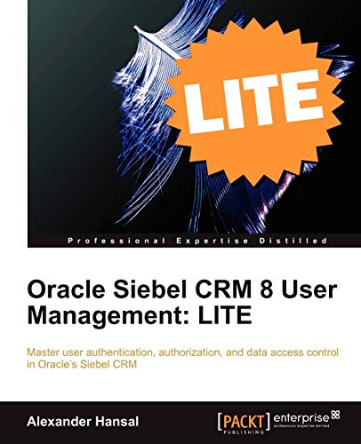 Oracle Siebel CRM 8 User Management: LITE (English Edition)