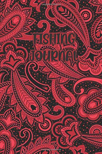 FISHING JOURNAL: Paisley Dark Red / Black Cover- Fisherman Notebook To Track Record Fishing Trip Experiences (Duration Weather Location GPS Moon, Fish Caught, Bait/Lure, Weight Length and Other Notes)