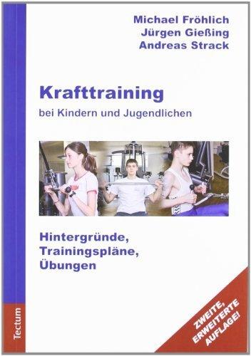 Krafttraining bei Kindern und Jugendlichen: Hintergründe, Trainingspläne, Übungen by Michael Fröhlich(1. Juli 2011)