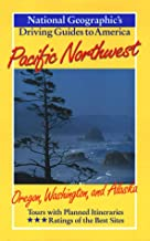 National Geographic Driving Guide to America, Pacific Northwest (NG Driving Guides)