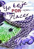 Yo Teje por Placer: Diario de seguimiento del proyecto de tejido de punto de 107 páginas   Formato pratico 17.78 cm x 25.40 cm   50 proyectos a ser registrados en total  
