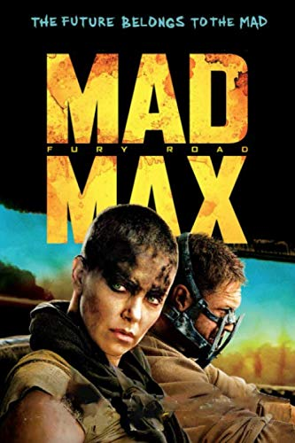 Mad Max Fury Road: Mad Max series fans notebook journal gift