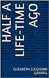 Half a Life-Time Ago (English Edition)