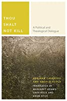 Thou Shalt Not Kill: A Political and Theological Dialogue (Commonalities)