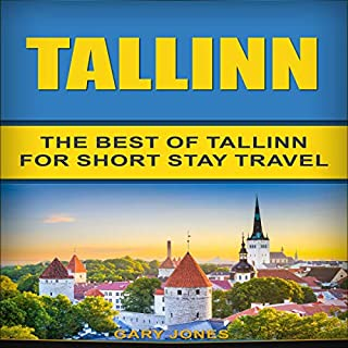 Tallinn: The Best of Tallinn for Short Stay Travel cover art