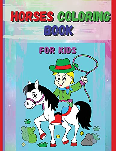Horses Coloring Book For Kids: Horse and Pony Coloring Book for Kids Ages 4-8:64pages.- Suitables for markers, coloring pencils, water colors, gel pens