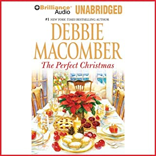 The Perfect Christmas                   By:                                                                                                                                 Debbie Macomber                               Narrated by:                                                                                                                                 Tavia Gilbert                      Length: 4 hrs and 13 mins     178 ratings     Overall 4.1