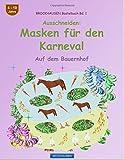 BROCKHAUSEN Bastelbuch Bd. 1 - Ausschneiden - Masken für den Karneval: Auf dem Bauernhof