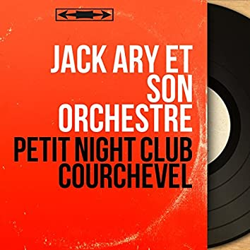 Petit Night Club Courchevel (Mono Version)