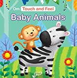 Board Book-Touch and Feel: Baby Animals (Touch & Feel) (English Edition)
