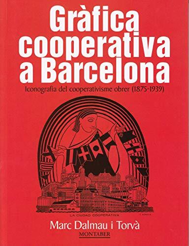 Gràfica cooperativa a Barcelona. Iconografia del cooperativisme obrer (1875-1939: 0 (Montaber)