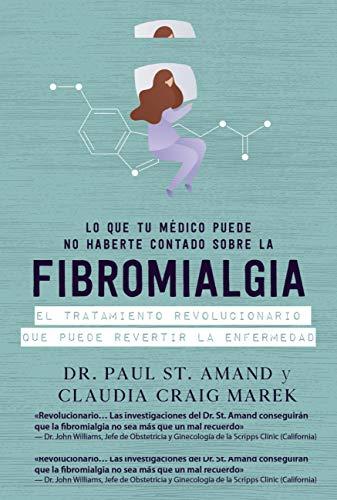 Lo que tu médico puede no haberte contado sobre la fibromialgia (Libros singulares)