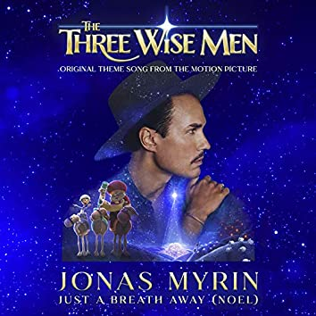 Just A Breath Away (Noel) (Original Theme Song From The Three Wise Men Motion Picture)