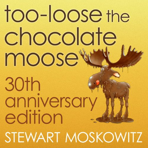 Too-Loose the Chocolate Moose, 30th Anniversary Edition (0.25 Lb Chocolate)