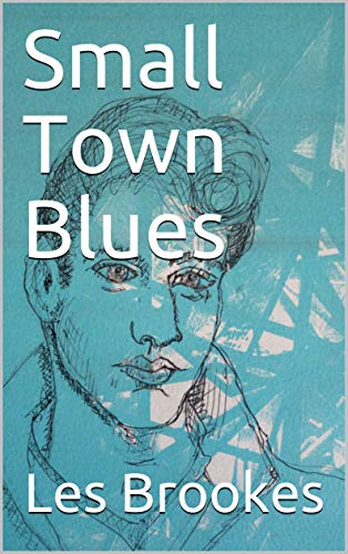 Small Town Blues by [Les   Brookes]