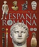 La España romana (Atlas Ilustrado)