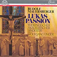 Lukas Passion by RUDOLF MAUERSBERGER (1992-09-01)