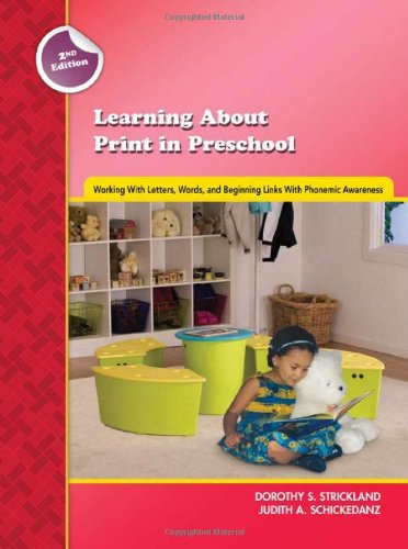 Learning about Print in Preschool: Working with Letters, Words, and Beginning Links with Phonemic Awareness (Preschool L