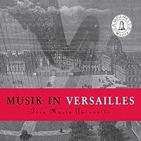 Music in Versailles by MARAIS / PAMEAU / DELALANDE / COU (2000-01-01)