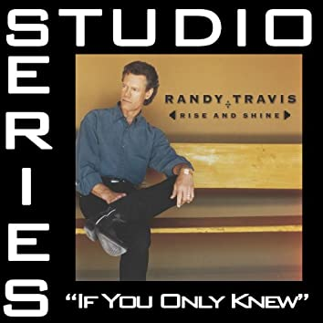 If You Only Knew [Studio Series Performance Track]