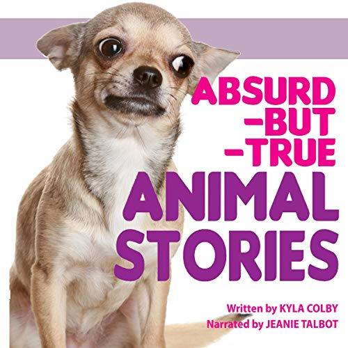 Absurd-but-True Animal Stories audiobook cover art