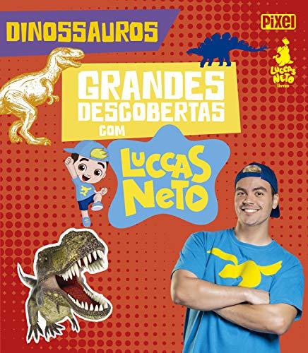 Dinossauros - Grandes Descobertas com Luccas Neto
