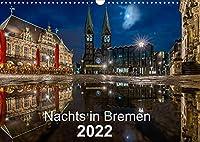 Nachts in Bremen (Wandkalender 2022 DIN A3 quer): Bremer Ansichten - jeden Monat etwas Neues (Monatskalender, 14 Seiten )
